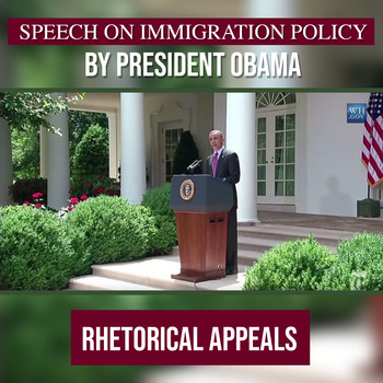 Practice with Rhetorical Appeals—President Obama's Speech on Immigration Policy