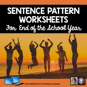Sentence Patterns Practice for End of School Year Google Drive Resource