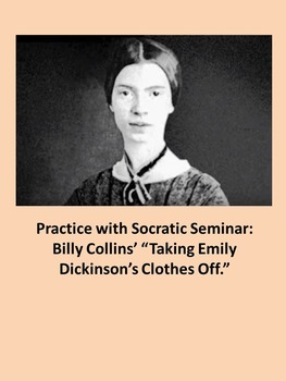 """Practice with Socratic: Billy Collins' """"Taking Emily  Dickinson's Clothes Off."""""""