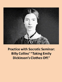 Billy Collins's Taking Emily Dickinson's Clothes Off: Socratic Seminar