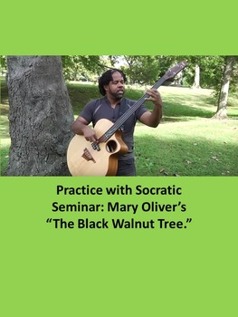"""Practice with Socratic Seminar: Mary Oliver's """"The Black Walnut Tree."""""""
