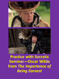 Practice with Socratic Seminar—Oscar Wilde from The Importance of Being Earnest