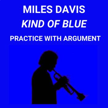 Miles Davis Kind of Blue—Practice with Argument