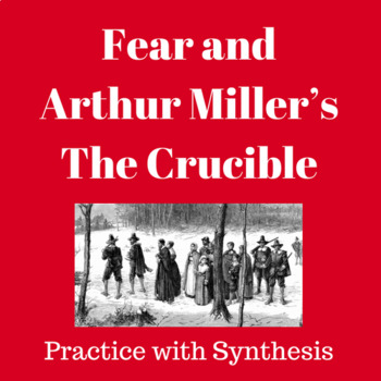Fear and Arthur Miller's The Crucible: Practice with Synthesis