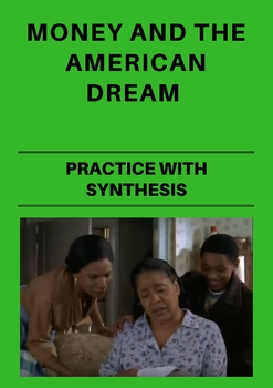 Practice with Synthesis— Money and The American Dream