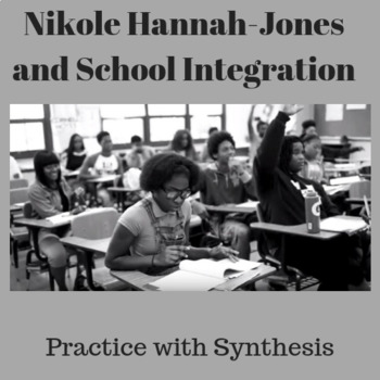 Practice with Synthesis— Nikole Hannah-Jones and School Integration
