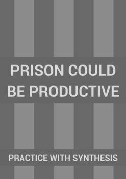 Practice with Synthesis— Prison Could Be Productive