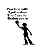 The Case for Shakespeare: Practice with Synthesis