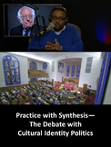 The Debate with Cultural Identity Politics: Practice with Synthesis