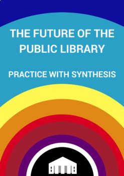 Practice with Synthesis— The Future of the Public Library