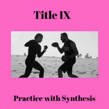 Practice with Synthesis: Title IX