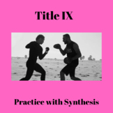Title IX: Practice with Synthesis