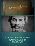 Walt Whitman on Democracy: Practice with Synthesis
