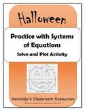 Practice with Systems of Equations - A Halloween Activity