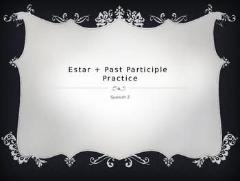 Practice with past participles (Estar+Past Participle)