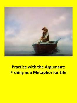Practice with the Argument: Fishing as a Metaphor for Life