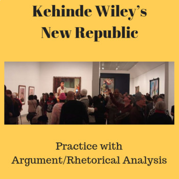 New Republic by Kehinde Wiley: Practice with the Argument