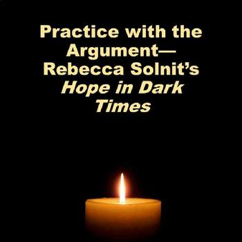 Hope in Dark Times by Rebecca Solnit: Practice with the Argument