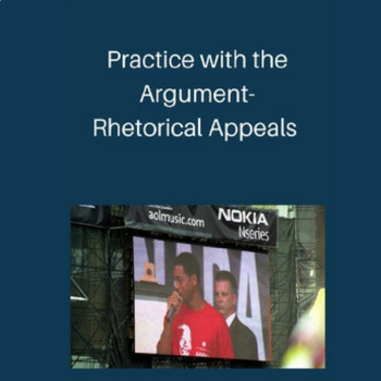Practice with the Argument- Rhetorical Appeals