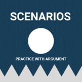 Practice with the Argument- Scenarios