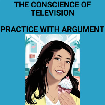 Practice with the Argument: The Conscience of Television