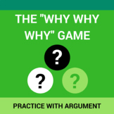 The Why Why Why Game: Practice with the Argument