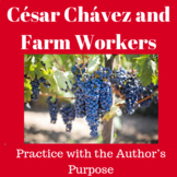 César Chávez and Farm Workers: Practice with the Author's Purpose