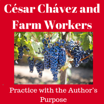 Practice with the Author's Purpose: César Chávez and Farm Workers