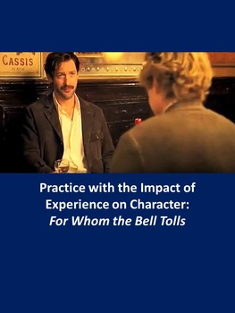 Practice with the Impact of Experience on Character: For Whom the Bell Tolls