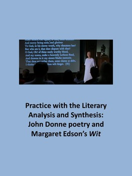 Practice with the Literary Analysis: John Donne poetry and Margaret Edson's Wit