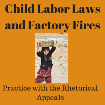 Practice with the Rhetorical Appeals: Child Labor Laws and