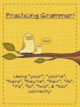 Practicing Grammar! Using Popular Homophones Correctly!