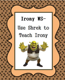 Irony Worksheet (Teaching with the movie Shrek)
