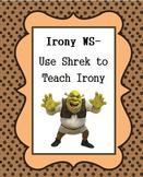 Irony Worksheet (Teaching with the movie Shrek)