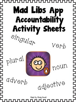Practicing Parts of Speech with Mad Libs App and Accountability Sheets