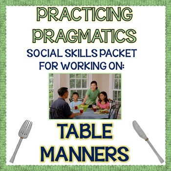 Practicing Pragmatics: Table Manners Social Skills Game & Activities