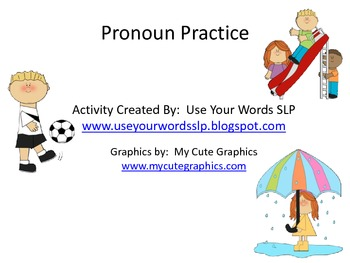 Practicing Pronouns (He, She, They)