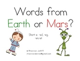 Practicing Real vs. Nonsense Words: Short e Words From Earth/Words From Mars