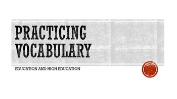 Practicing Vocabulary - education and high education