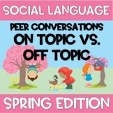 Peer Conversations SPRING Edition On Topic Off Topic Counseling Social Language