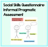 Social Skills Informal Assessment/ Pragmatic Language Questionnaire