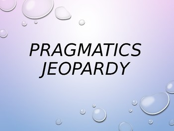 Pragmatics.Social Jeopardy
