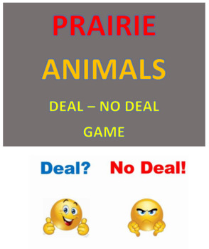 Prairie Animals -- Deal --No Deal Game