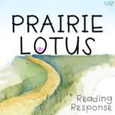 Prairie Lotus: Reading Response Resources - Differentiated