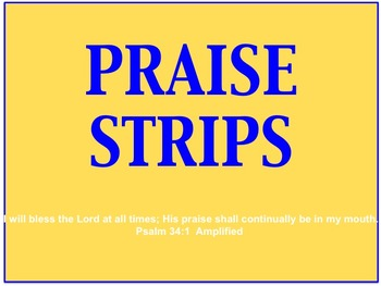 Praise strips to proclaim the excellencies of God.