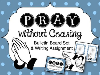 Pray Without Ceasing Bulletin Board Set.  Prayer.  I Thessalonians 5:17