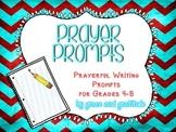 Prayer Prompts: Prayerful Writing Prompts for Grades 4-8