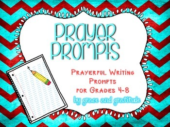 Prayer Prompts: Prayerful Writing Prompts for Grades 4-8