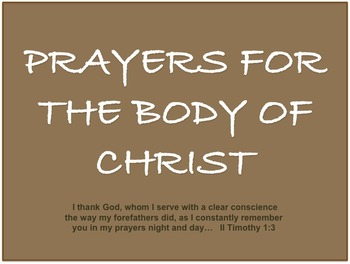 Prayers to pray on behalf of the Body of Christ.