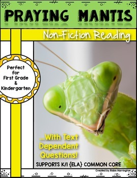 Informational Text {Praying Mantis} Close Reading & Text Dependent Questions